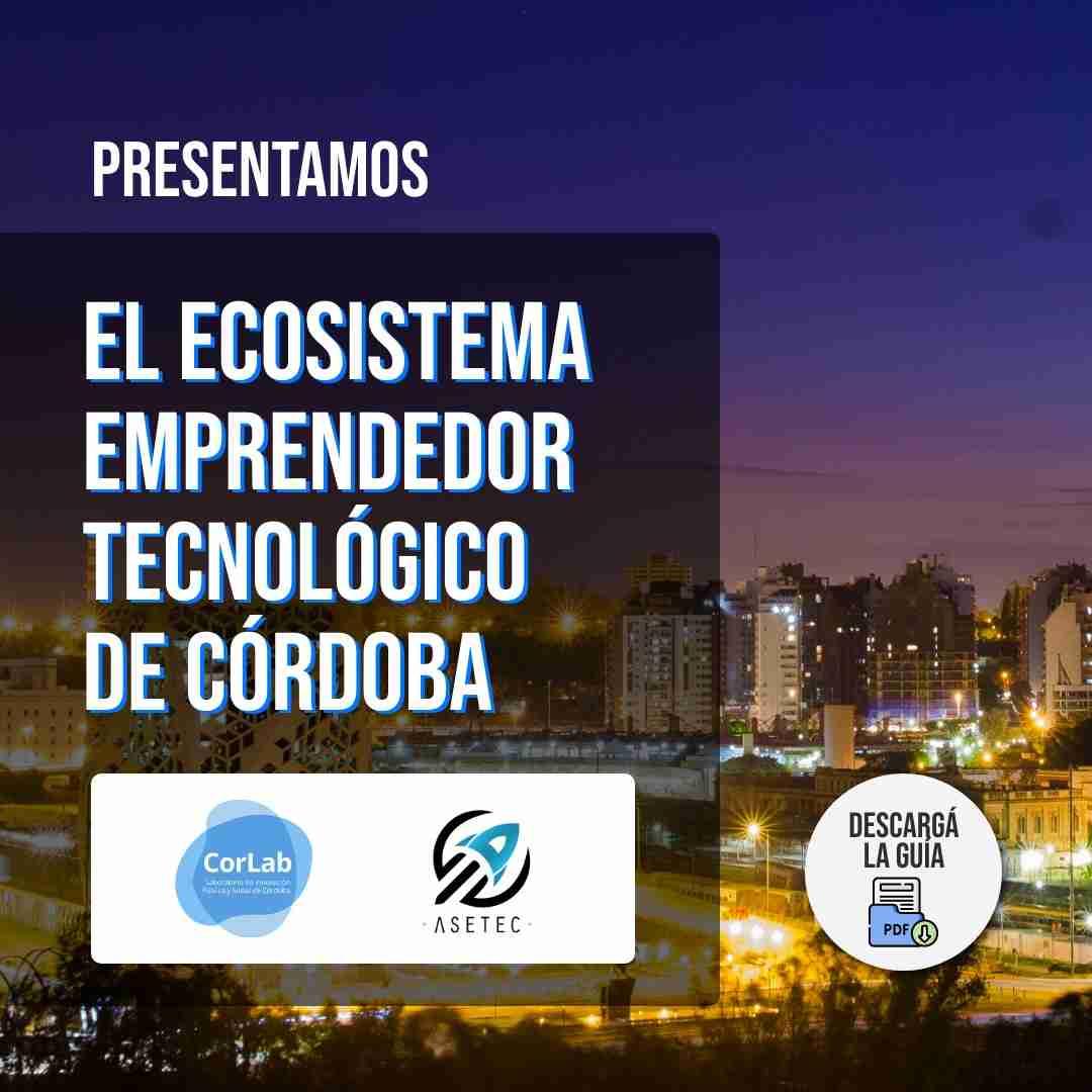 El Ecosistema Emprendedor Tecnológico de Córdoba