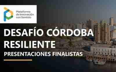 Desafío de Innovación Córdoba Resiliente: La Final