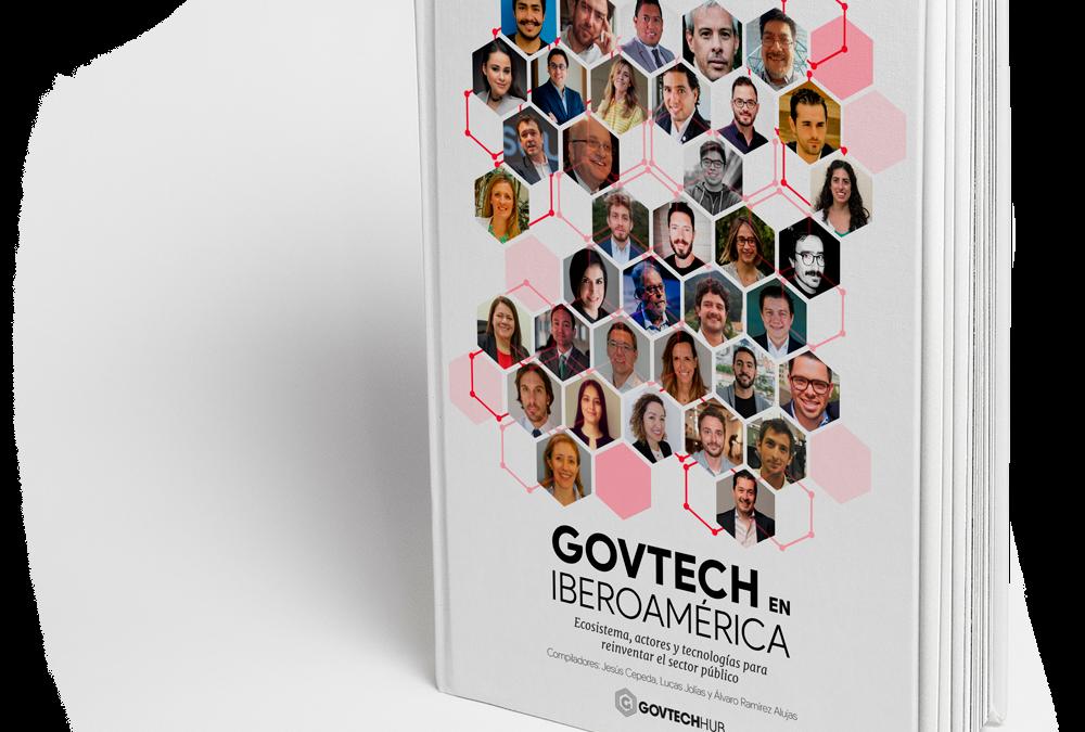 """Se presentó el libro """"Govtech en Iberoamérica: Ecosistema, actores y tecnologías para reinventar el sector público"""""""