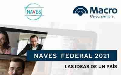 Banco Macro y el Centro de Entrepreneurship del IAE lanzaron NAVES Federal 2021
