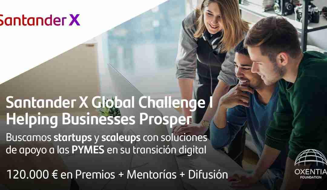 Santander X Global Challenge: un reto global a startups y scaleups con soluciones para apoyar a las pymes en su transición digital