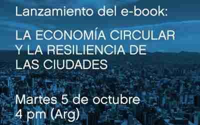 Lanzamiento: La Economía Circular y la Resiliencia de las Ciudades