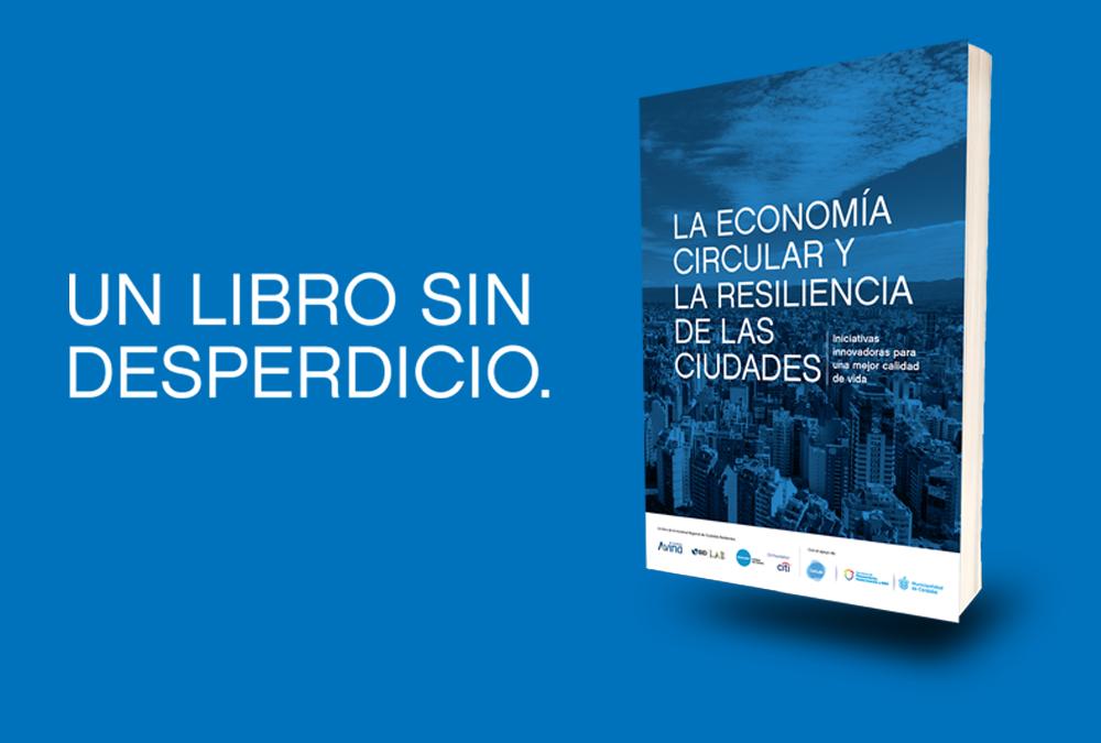 Presentamos un libro que analiza estrategias urbanas de resiliencia y economía circular en ciudades de América Latina